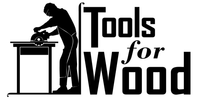 Tools for Wood